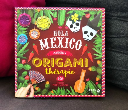 Hola Mexico Origami thérapie